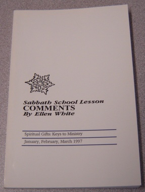 Image for Sabbath School Lesson Comments: Spiritual Gifts, Keys to Ministry, Jan., Feb., March 1997