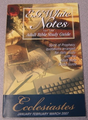 Image for E. G. White Notes for the Adult Bible Study Guide: Ecclesiastes, Jan., Feb., March 2007
