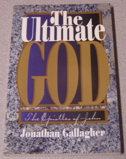 Image for The Ultimate God: The Epistles Of John