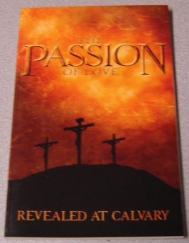 Image for The Passion of Love - Revealed at Calvary