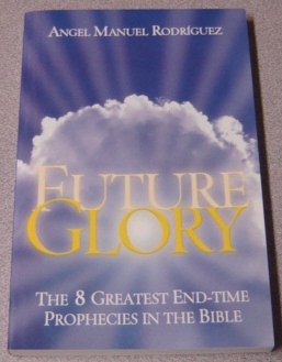 Image for Future Glory: The 8 Greatest End-time Prophecies In The Bible