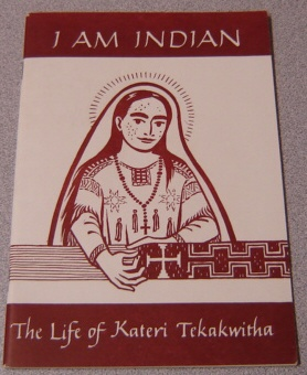 Image for I Am Indian: The Life of Kateri Tekakwitha