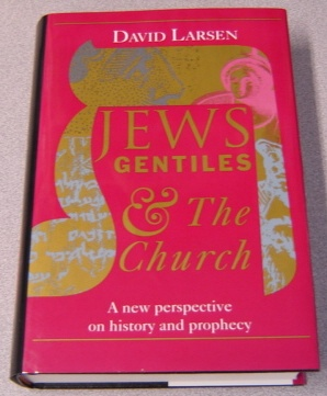 Image for Jews, Gentiles, and the Church: A New Perspective on History and Prophecy