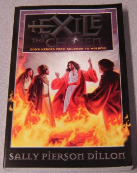 Image for Exile Of The Chosen: God's Heroes From Solomon To Malachi (war Of The Ages)