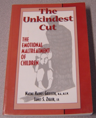 Image for The Unkindest Cut: The Emotional Maltreatment Of Children; Signed