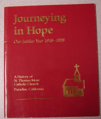 Image for Journeying in Hope, Our Jubilee Year 1948-1998: A History of St. Thomas More Catholic Church, Paradise, California