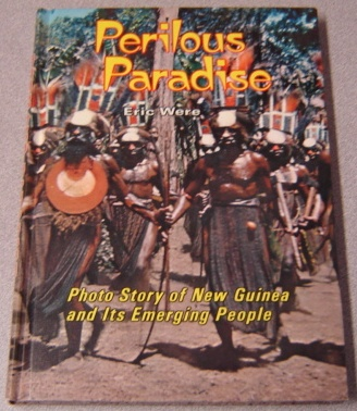 Image for Perilous Paradise: Photo Story Of New Guinea And Its Emerging People