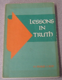 Image for Lessons in Truth: A Course of Twelve Lessons in Practical Christianity