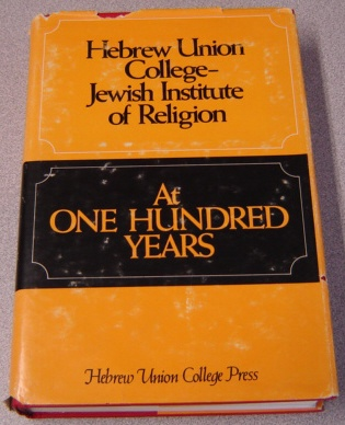 Image for Hebrew Union College - Jewish Institute Of Religion At One Hundred Years