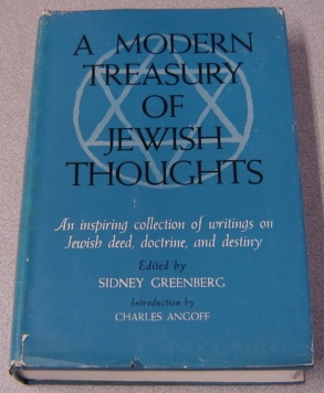 Image for A Modern Treasury Of Jewish Thoughts: An Inspiring Collection Of Writings On Jewish Deed, Doctrine, And Destiny