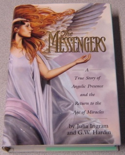 Image for The Messengers: A True Story of Angelic Presence and the Return to the Age of Miracles
