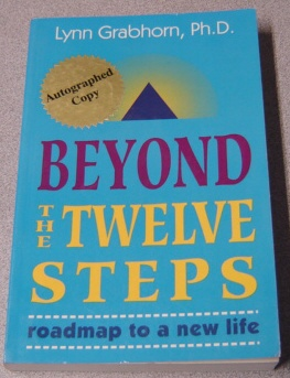 Image for Beyond The Twelve Steps: Roadmap To A New Life; Signed