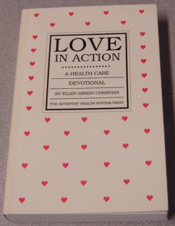 Image for Love In Action: A Health Care Devotional; Signed