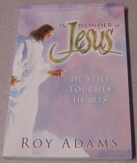 Image for The Wonder of Jesus: He Still Touches Hearts