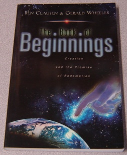Image for The Book Of Beginnings: Creation And The Promise Of Redemption