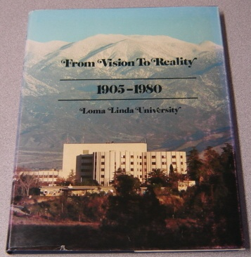 Image for From Vision to Reality 1905-1980: Loma Linda University