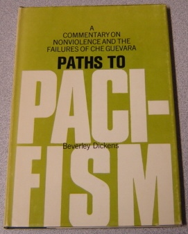 Image for Paths To Pacifism: A Commentary On Nonviolence And The Failures Of Che Guevara