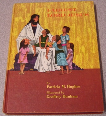 Image for Fairest Lord Jesus: A Reading Book For The Primary Child, His Parents And His Teacher