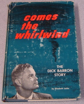 Image for Comes The Whirlwind: The Dick Barron Story