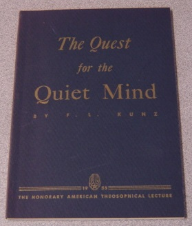 Image for The Quest For The Quiet Mind (The Honorary American Theosophical Lecture)