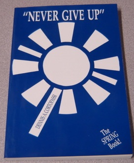 Image for Never Give Up: The Spring Book