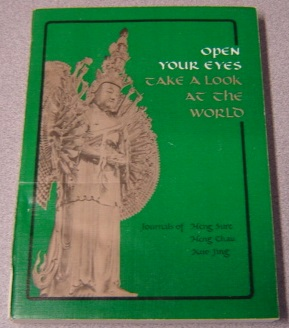 Image for Open Your Eyes, Take a Look at the World: Journals of the Sino-American Buddhist Association, Dharma Realm Buddhist University Delegation to Asia (Journals of Heng Sure, Heng Chau & Kuo Jing)
