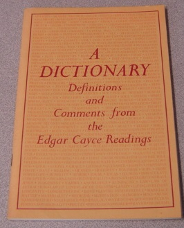Image for A Dictionary: Definitions And Comments From The Edgar Cayce Readings