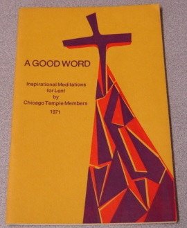 Image for A Good Word: Inspirational Meditations For Lent By Chicago Temple Members 1971