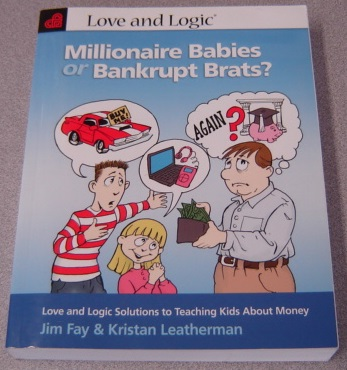 Image for Millionaire Babies Or Bankrupt Brats: Love And Logic Solutions To Teaching Kids About Money; Signed
