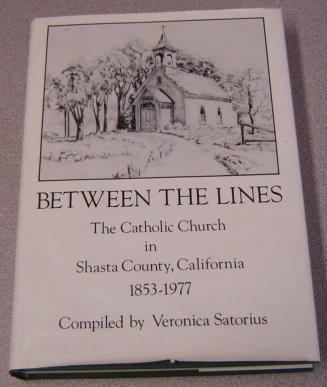 Image for Between The Lines: The Catholic Church In Shasta County, California 1853-1977