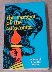 Image for The Martyr of the Catacombs: A Tale of Ancient Rome