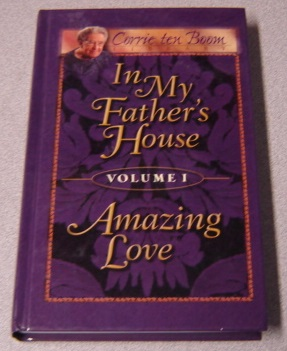 Image for In My Father's House and Amazing Love, Volume 1 (Corrie Ten Boom Library, 1)