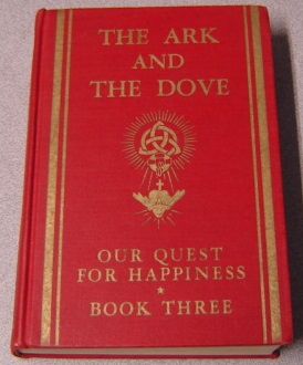 Image for The Ark And The Dove: Our Quest For Happiness: The Story Of Divine Love, A Textbook Series For High School Religion, Book Three