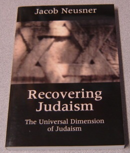 Image for Recovering Judaism: The Universal Dimension Of Judaism