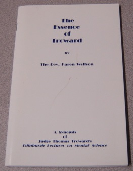 Image for The Essence of Troward: A Synopsis of Judge Thomas Troward's Edinburgh Lectures on Mental Science