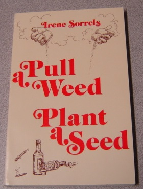 Image for Pull a Weed, Plant a Seed