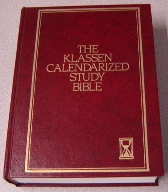 Image for The Klassen Calendarized Study Bible: Containing The Old And New Testaments: Authorized King James Version Containing The 64 Page Insert The Chronology Of The Bible