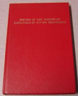 Image for The History Of The Missionary Catechists Of Divine Providence; Signed