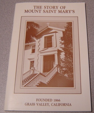 Image for The Story of Mount Saint Mary's Academy, Founded 1866, Grass Valley, California
