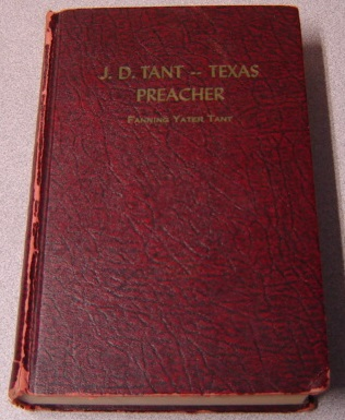 Image for J. D. Tant - Texas Preacher : A Biography