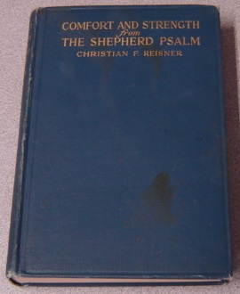 Image for Comfort And Strength From The Shepherd Psalm: A Devotional Study Of The Twenty-third Psalm