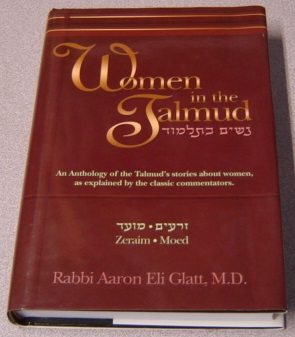 Image for Women In The Talmud: An Anthology Of The Talmud's Stories About Women, As Explained By The Classic Commentators (Zeraim, Moed)