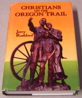 Image for Christians On The Oregon Trail: Churches Of Christ And Christian Churches In Early Oregon, 1842-1882; Signed