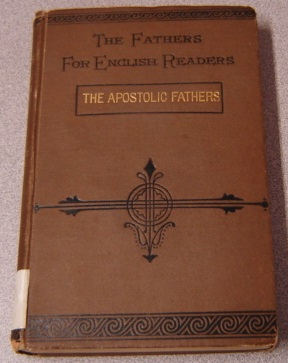 Image for The Apostolic Fathers (The Fathers for English Readers)