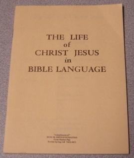 Image for The Life of Christ Jesus in Bible Language from the King James Version of the Bible