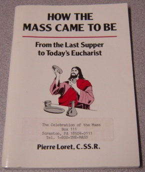 Image for How The Mass Came To Be: From The Last Supper To Today's Eucharist