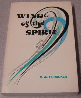 Image for Wind of the Spirit: a Selection of Talks of Theosophy, As Related Primarily to Human Life and Human Problems