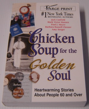 Image for Chicken Soup For The Golden Soul: Heartwarming Stories For People 60 And Over, Large Print