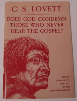 Image for Does God Condemn Those Who Never Hear The Gospel? How To Explain The Mystery Of The Unreached Masses