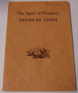 Image for The Spirit Of Prophecy Treasure Chest: An Advent Source Collection Of Materials Relating To The Gift Of Prophecy In The Remnant Church And The Life And Ministry Of Ellen White